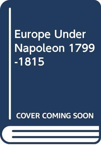 9780340662656: Europe Under Napoleon 1799-1815