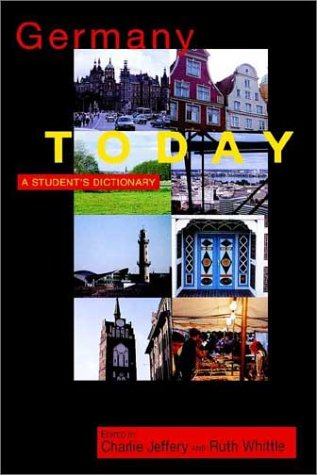 9780340663066: Germany Today: A Student's Dictionary (Hodder Arnold Publication)