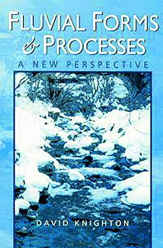 9780340663134: Fluvial Forms and Processes: A New Perspective (Hodder Arnold Publication)