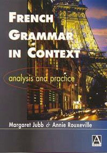 9780340663271: French Grammar in Context: Analysis and Practice: Texts, Analysis and Practice (Languages in Context)