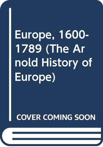 9780340663370: Europe 1600-1789 (The Arnold History of Europe)