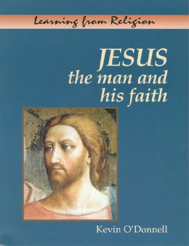 Jesus: The Man and His Faith (Learn About Religion) (9780340663578) by Kevin O'Donnell