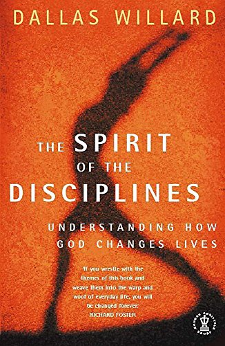 9780340665138: The Spirit of the Disciplines: Understanding how God changes lives