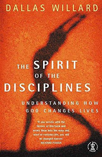 9780340665138: The Spirit of the Disciplines : Understanding How God Changes Lives