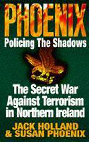 9780340666357: Phoenix : Policing the Shadows - The Secret War Against Terrorism in Northern Ireland