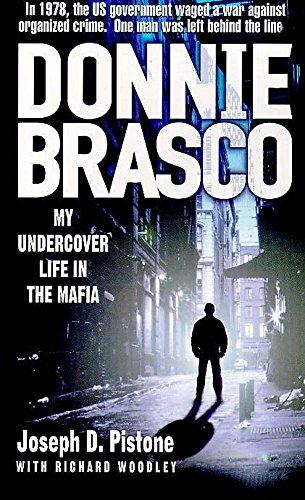 Donnie Brasco: My Undercover Life in the Mafia: Pistone, Joseph D., Woodley, Richard