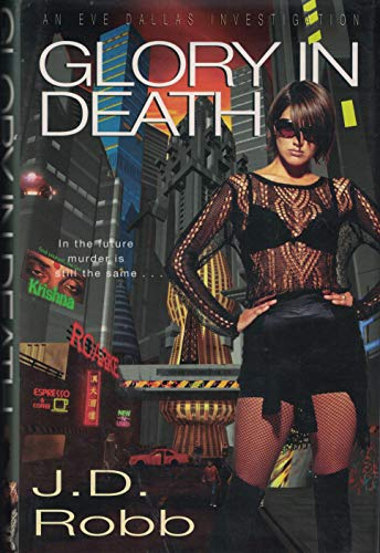 9780340666913: Glory in Death (Eve Dallas Investigation)