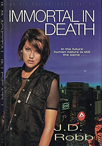 9780340666937: Immortal in Death (Eve Dallas Investigation)