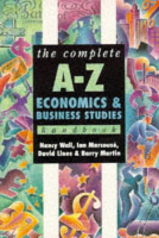 9780340669853: The Complete A-Z Economics and Business Studies Handbook (Complete A-Z Handbooks)