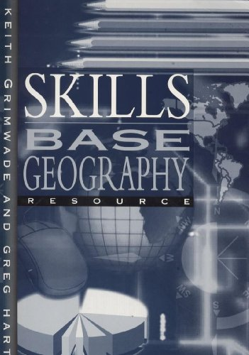 Skills Base Geography: Teacher's Resource (0340670193) by Keith Grimwade; Greg Hart