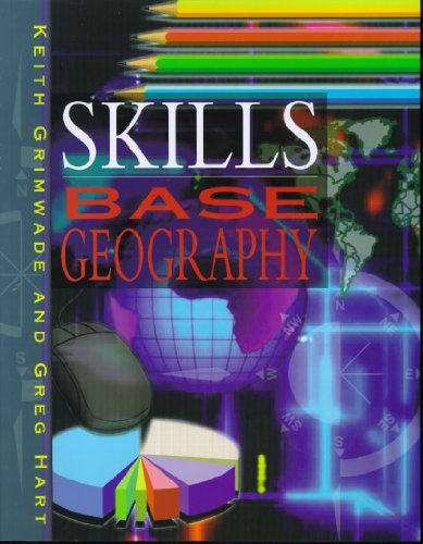 Skills Base Geography (0340670207) by Keith Grimwade; Greg Hart