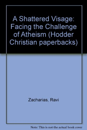 9780340671337: A Shattered Visage: Facing the Challenge of Atheism (Hodder Christian Paperbacks)