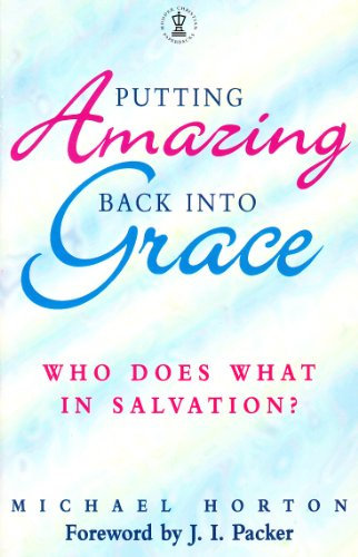 9780340671412: Putting Amazing Back into Grace: Who Does What in Salvation? (Hodder Christian Paperbacks)