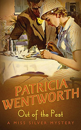 Out of the Past (A Miss Silver Mystery): Wentworth, Patricia