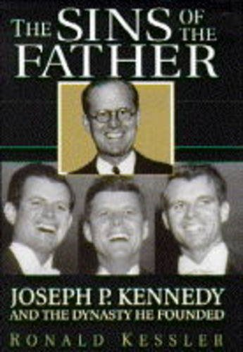 9780340671665: The Sins of the Father: Joseph P. Kennedy and the Dynasty He Founded