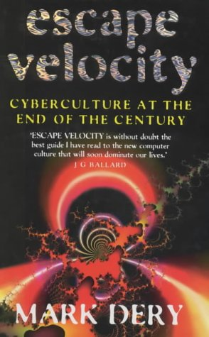 9780340672013: Escape Velocity: Cyberculture at the End of the Century