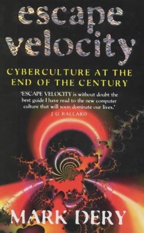 9780340672013: Escape Velocity Cyberculture At the End