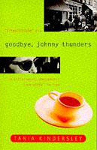 9780340672259: Goodbye, Johnny Thunders