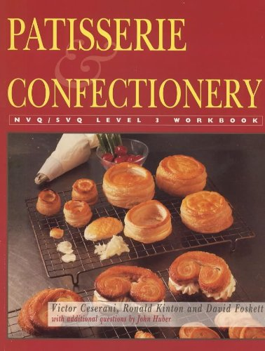 Patisserie and Confectionery: NVQ/SVQ Level 3 (NVQ/SVQ workbook) (0340673893) by Victor Ceserani; Ronald Kinton; David Foskett
