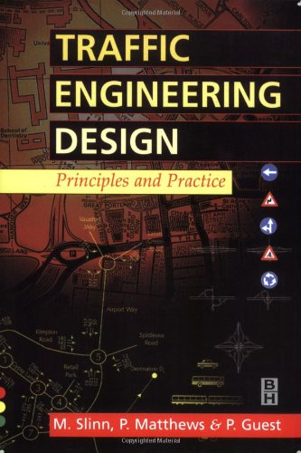 Traffic Engineering Design Principles & Practice: Design,: Guest, Peter,Slinn, Mike,Matthews,