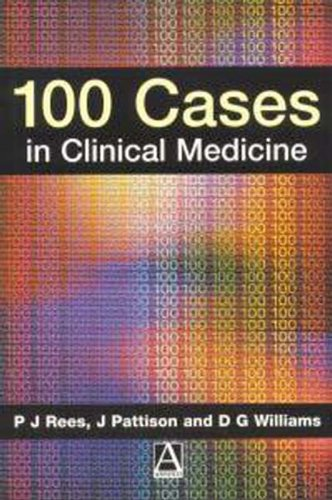 9780340677025: 100 Cases in Clinical Medicine