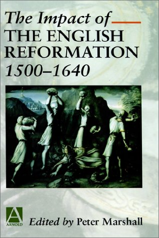 9780340677087: The Impact of the English Reformation, 1500-1640 (Arnold Readers in History)
