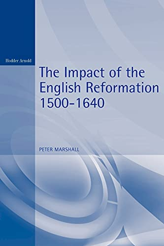 9780340677094: The Impact of the English Reformation 1500-1640 (Arnold Readers in History)