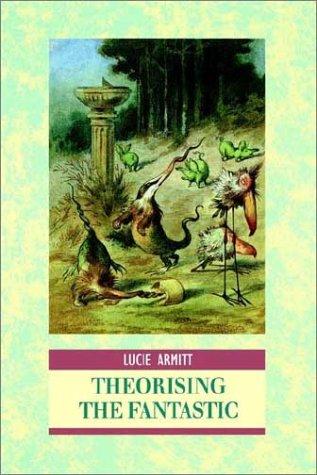 9780340677261: Theorising the Fantastic (Interrogating Texts)