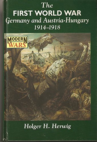 9780340677537: The First World War: Germany and Austria-Hungary 1914-1918 (Modern Wars)