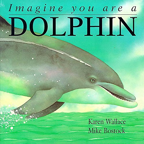 9780340678336: Imagine You Are a Dolphin