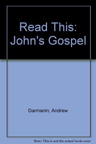 Read This: Johns Gospel: Darmanin, Andrew and