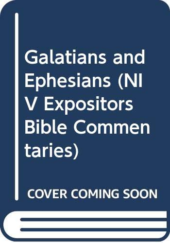 Galatians and Ephesians (NIV Expositors Bible Commentaries) (0340678801) by James Montgomery Boice; A.Skevington Wood
