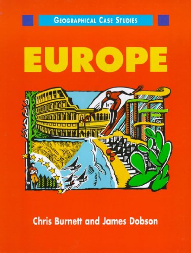 Europe (Geographical Case Studies) (9780340679449) by Chris Burnett; James Dobson