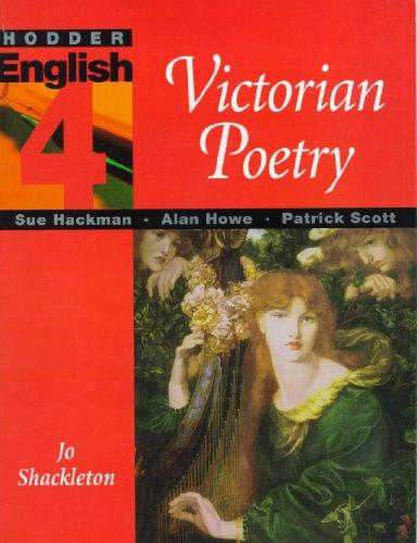 Hodder English 4: Victorian Poetry: Victorian Poetry: Scott, Patrick