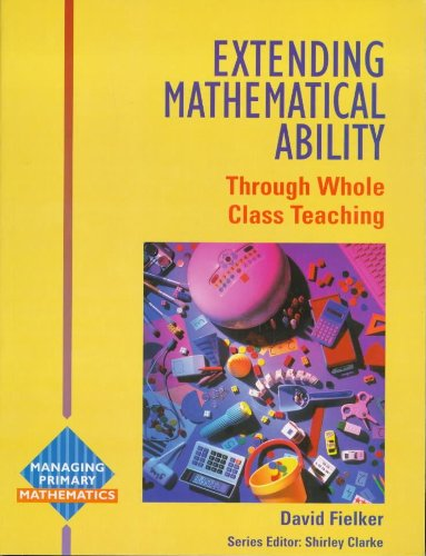 9780340680124: Extending Mathematical Ability: Through Whole Class Teaching (Managing primary mathematics)