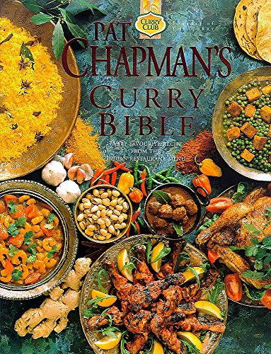 9780340680377: Pat Chapman's Curry Bible: Every Favourite Recipe from the Indian Restaurant Menu