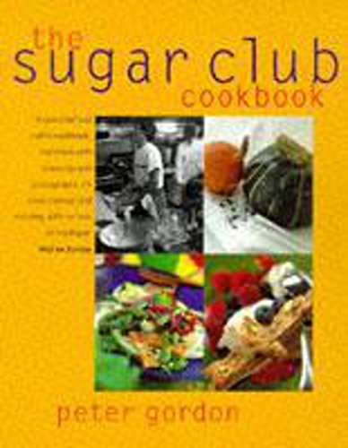 The Sugar Club Cookbook: Gordon, Peter