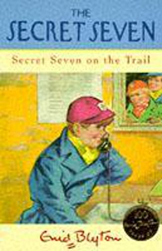 9780340680940: Secret Seven on the Trail (Secret Seven Centenary Editions)
