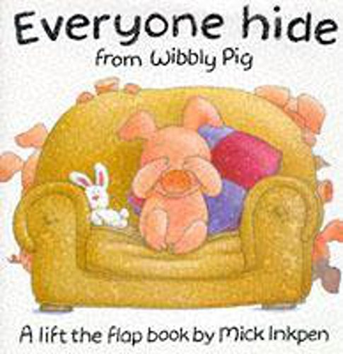 9780340681374: Everyone Hide from Wibbly Pig