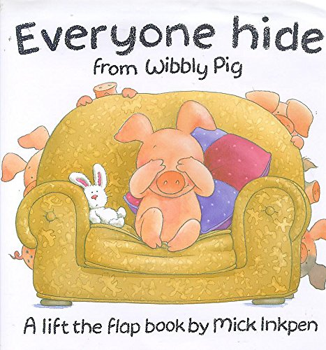 9780340681381: Everyone Hide from Wibbly Pig