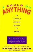 9780340681763: I Could Do Anything If Only I Knew What It Was: How to Discover What You Really Want and How to Get It