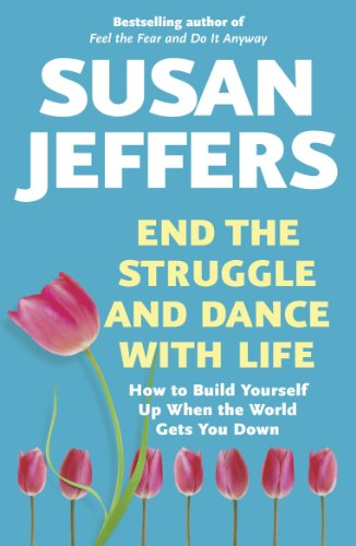 9780340681787: End the Struggle and Dance With Life: How to Build Yourself Up When the World Gets You Down
