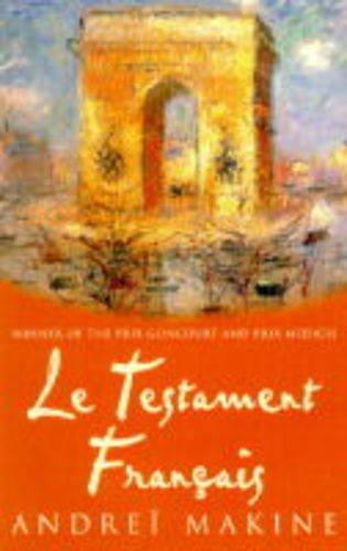 Le Testament Francais: Andrei Makine