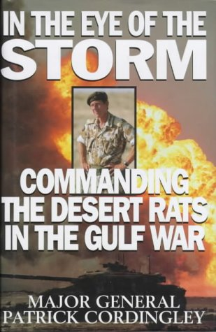 In the Eye of the Storm : Commanding the Desert Rats in the Gulf War