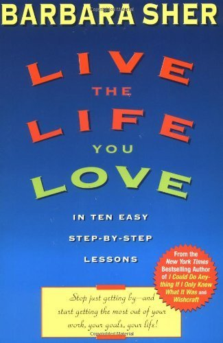 9780340682470: Live the Life You Love: In Ten Easy Step-by-Step Lessons