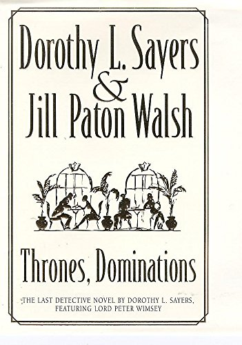 9780340684559: Thrones, Dominations (A new Lord Peter Wimsey/Harriet Vane mystery)