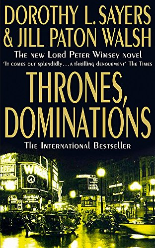 Thrones, Dominations (0340684569) by Sayers, Dorothy L.; Paton Walsh, Jill