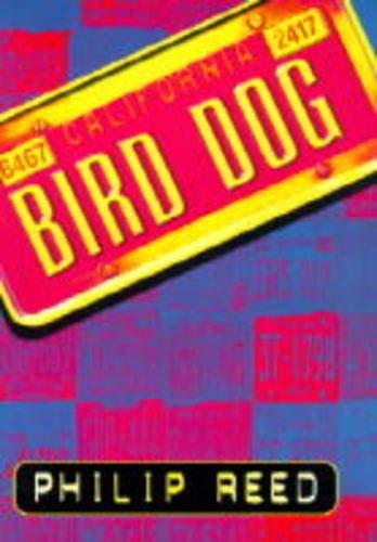 Bird Dog: Reed, Philip