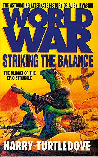 Worldwar: Striking the Balance (0340684917) by Harry Turtledove