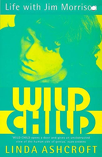 Wild Child: Life with Jim Morrison: Ashcroft, Linda